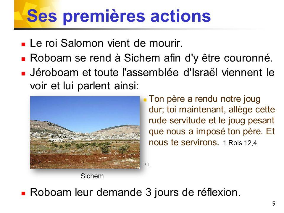 Ses premières actions Le roi Salomon vient de mourir.