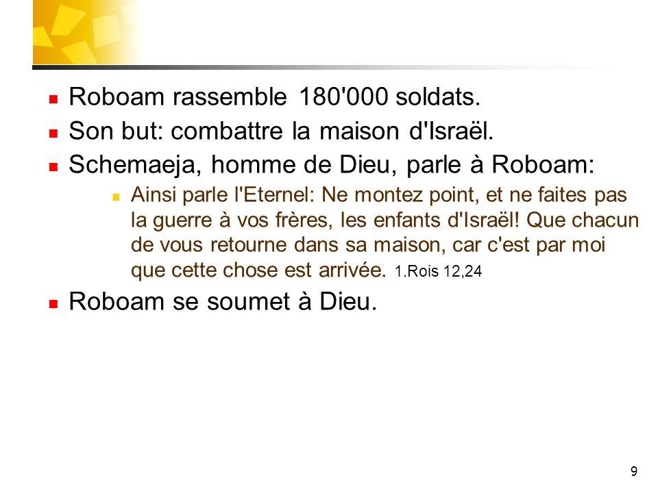 Roboam rassemble 180 000 soldats.