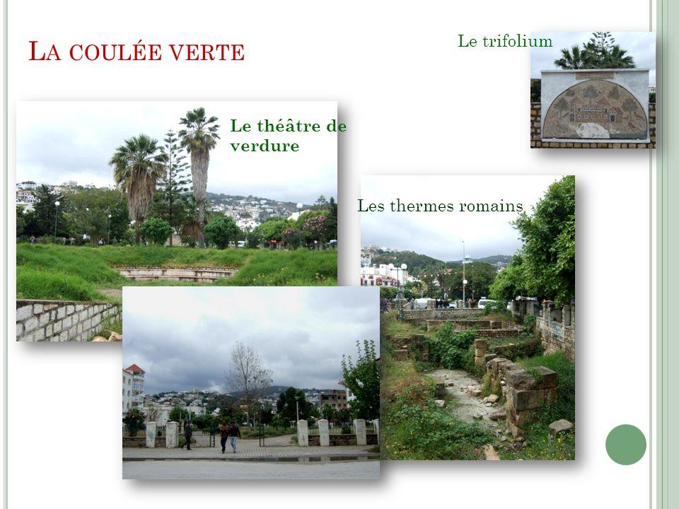 La coulée verte Le trifolium Le théâtre de verdure Les thermes romains