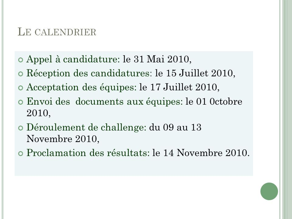 Le calendrier Appel à candidature: le 31 Mai 2010,