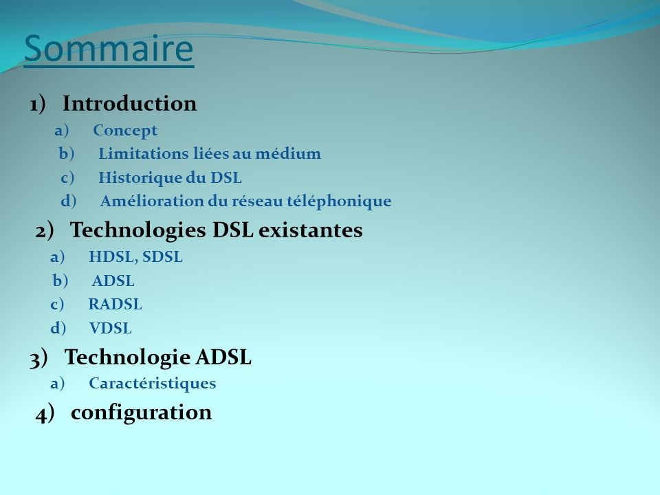 Sommaire 1) Introduction 2) Technologies DSL existantes