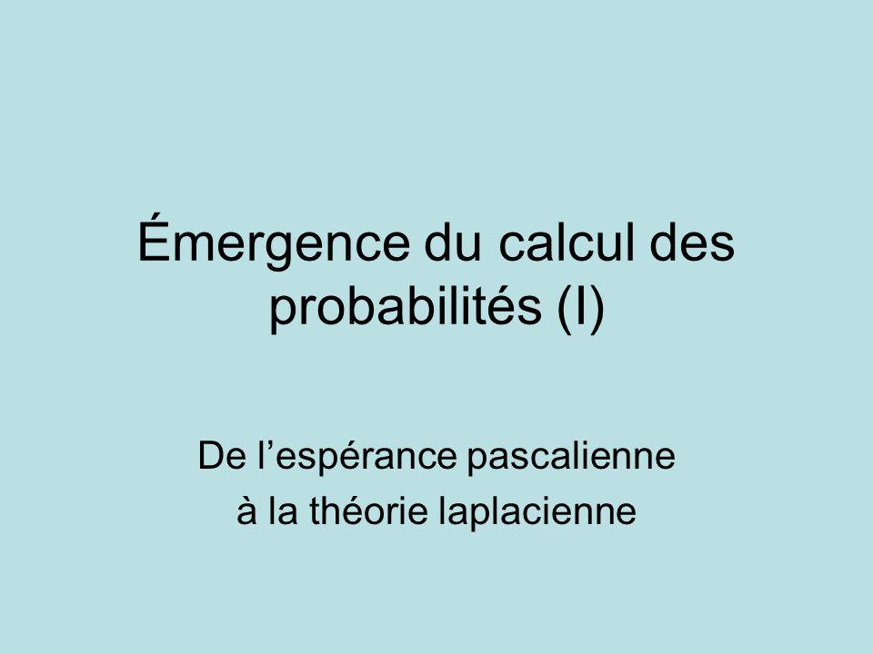 Émergence du calcul des probabilités (I)