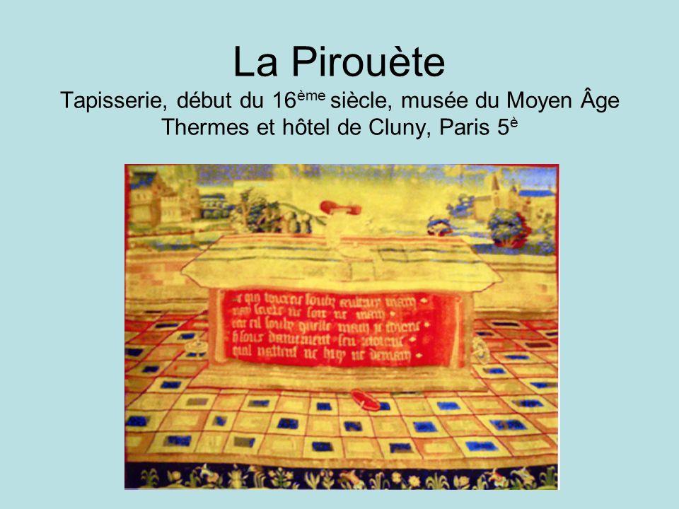 La Pirouète Tapisserie, début du 16ème siècle, musée du Moyen Âge Thermes et hôtel de Cluny, Paris 5è