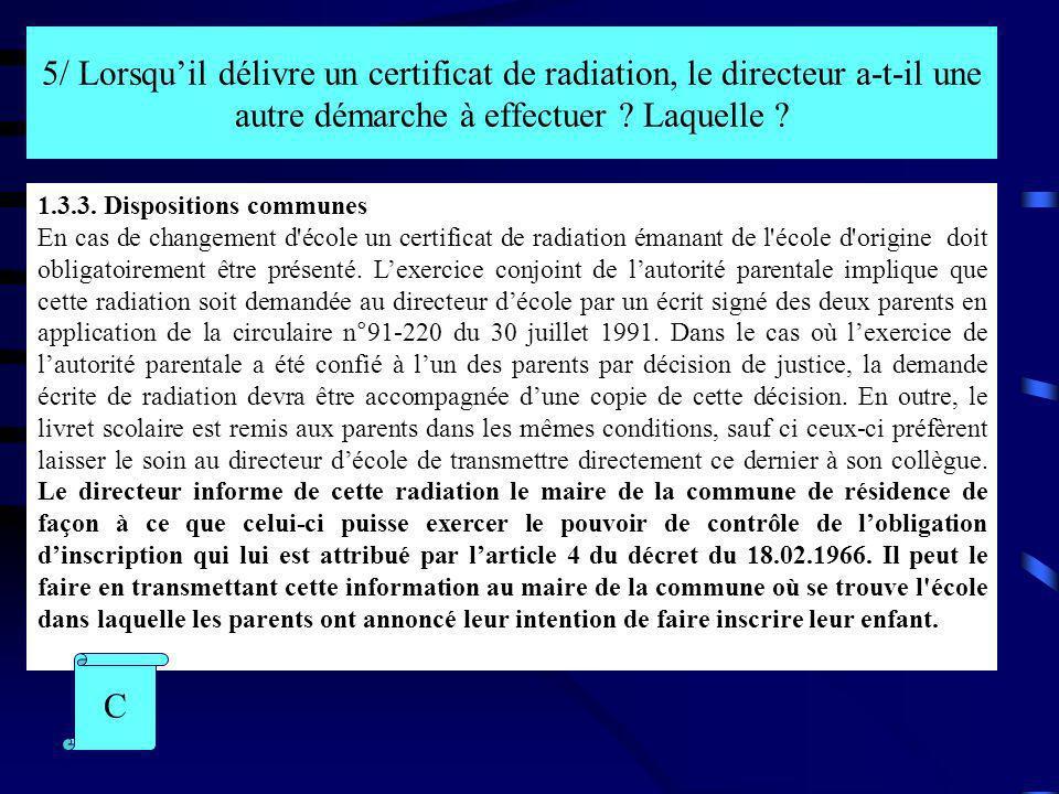 5/ Lorsqu'il délivre un certificat de radiation, le directeur a-t-il une autre démarche à effectuer Laquelle