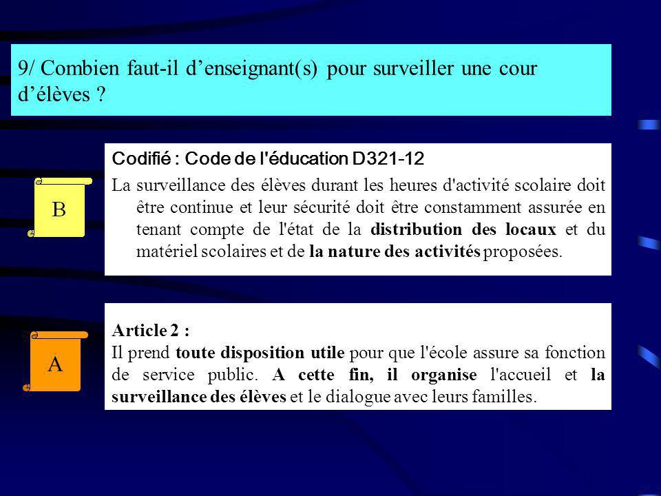 9/ Combien faut-il d'enseignant(s) pour surveiller une cour d'élèves
