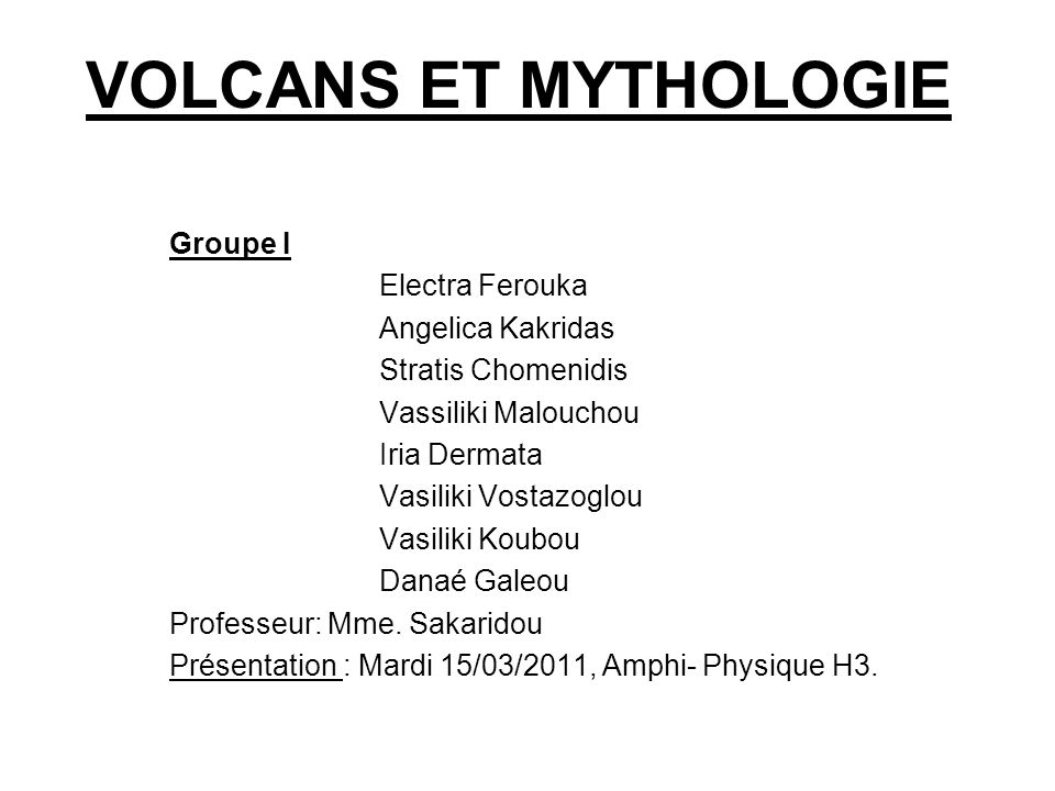 VOLCANS ET MYTHOLOGIE Groupe I Electra Ferouka Angelica Kakridas
