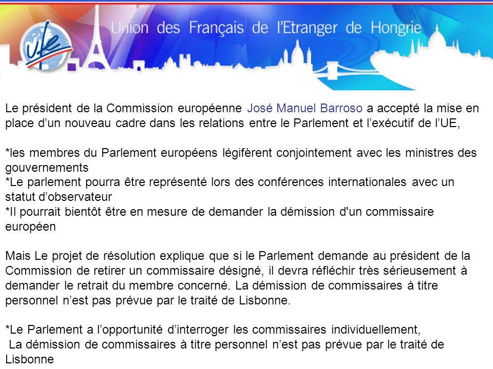 Le président de la Commission européenne José Manuel Barroso a accepté la mise en place d'un nouveau cadre dans les relations entre le Parlement et l'exécutif de l'UE,