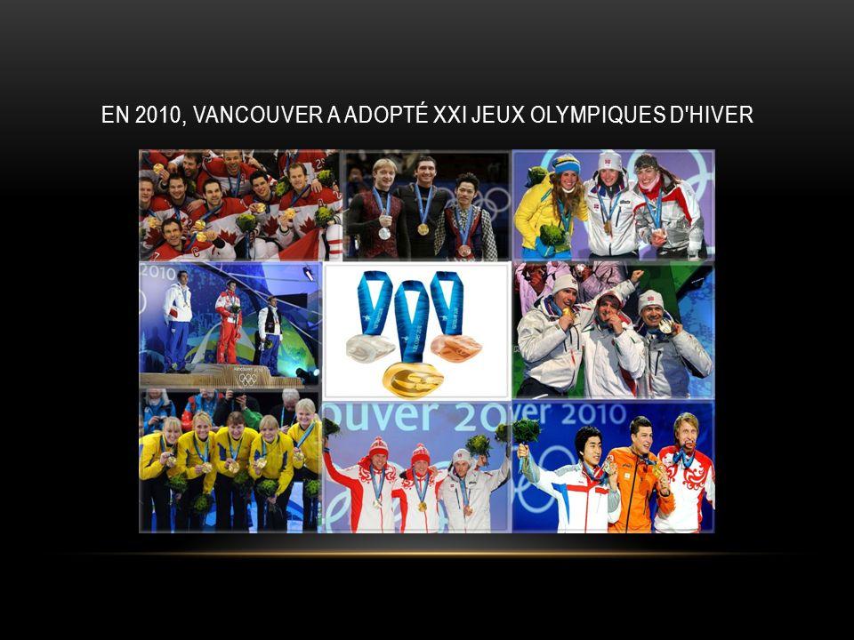 En 2010, Vancouver a adopté XXI Jeux olympiques d hiver