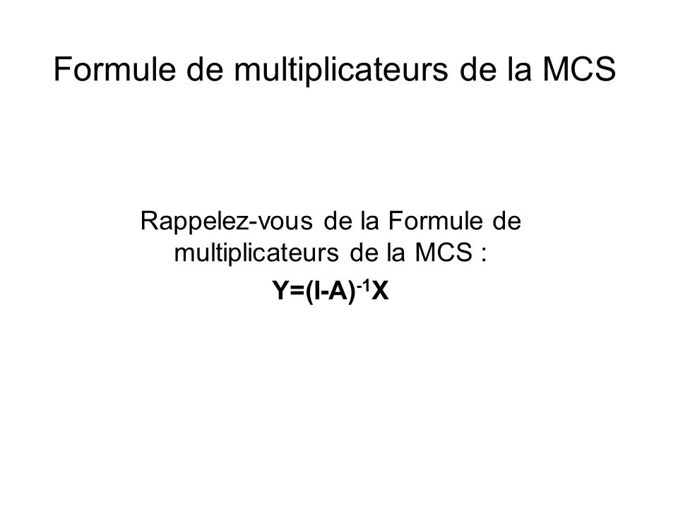 Formule de multiplicateurs de la MCS