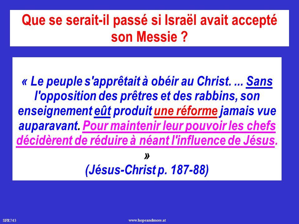 Que se serait-il passé si Israël avait accepté son Messie