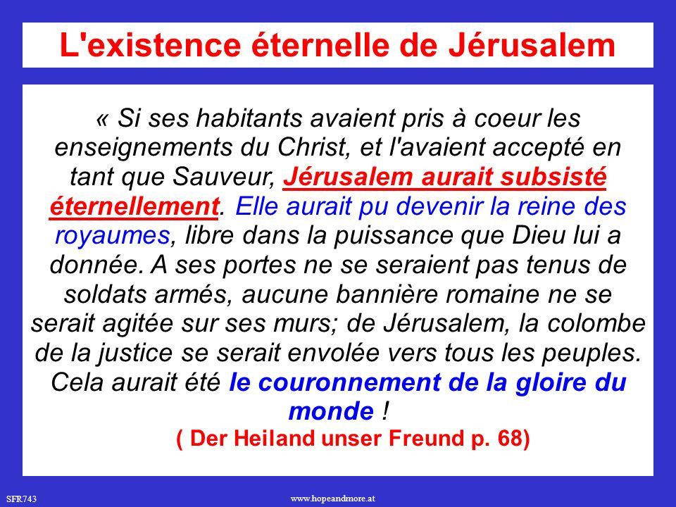 L existence éternelle de Jérusalem ( Der Heiland unser Freund p. 68)