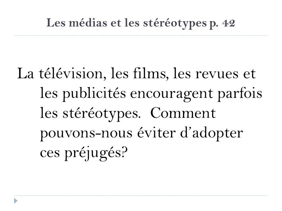 Les médias et les stéréotypes p. 42