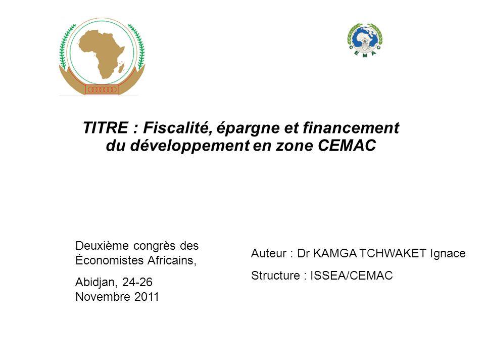 TITRE : Fiscalité, épargne et financement du développement en zone CEMAC
