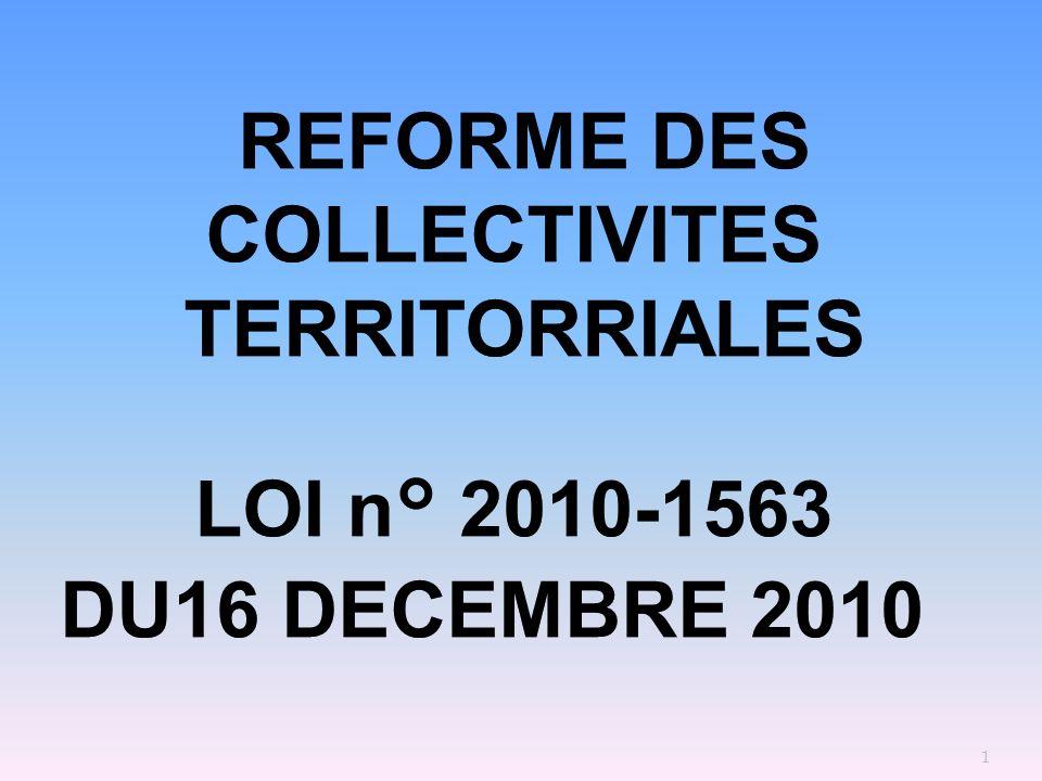 REFORME DES COLLECTIVITES TERRITORRIALES LOI n° 2010-1563 DU16 DECEMBRE 2010