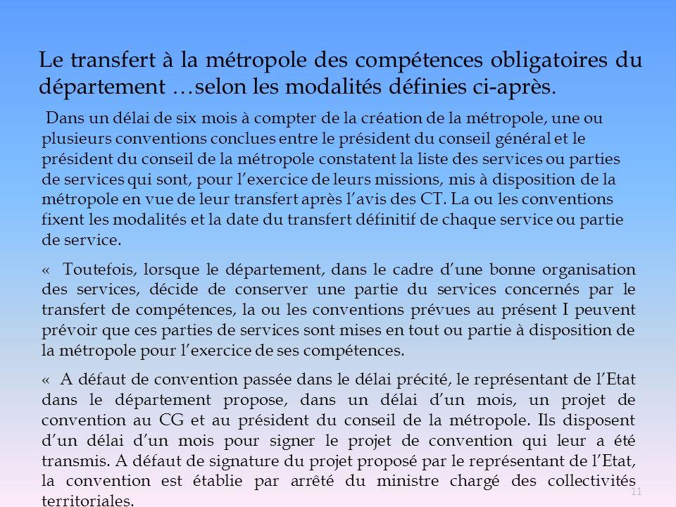 Le transfert à la métropole des compétences obligatoires du département …selon les modalités définies ci-après.