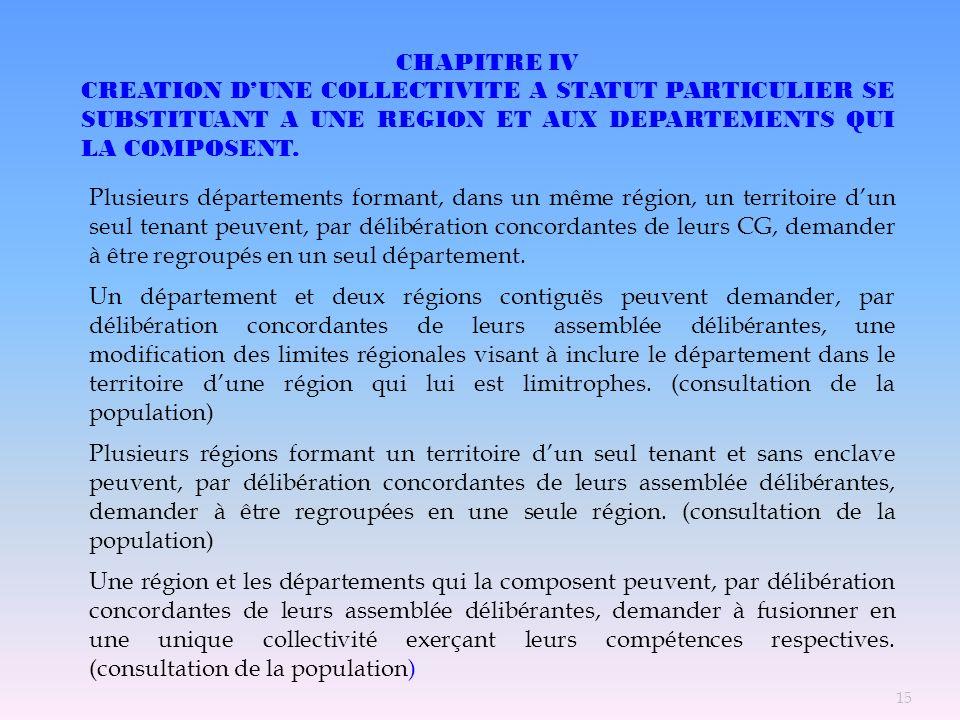 CHAPITRE IV CREATION D'UNE COLLECTIVITE A STATUT PARTICULIER SE SUBSTITUANT A UNE REGION ET AUX DEPARTEMENTS QUI LA COMPOSENT.