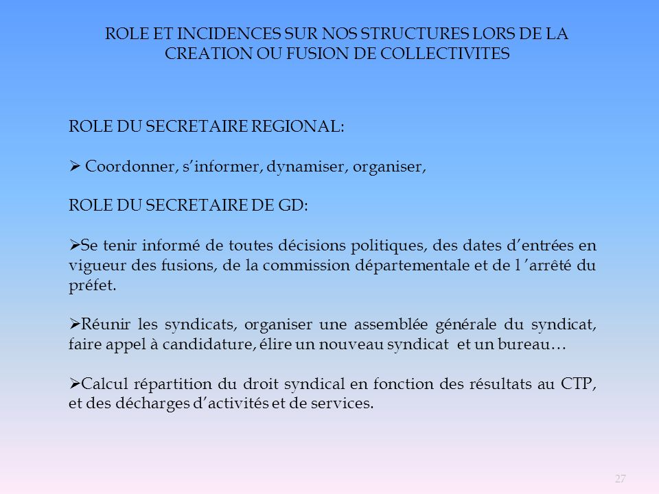 ROLE ET INCIDENCES SUR NOS STRUCTURES LORS DE LA CREATION OU FUSION DE COLLECTIVITES