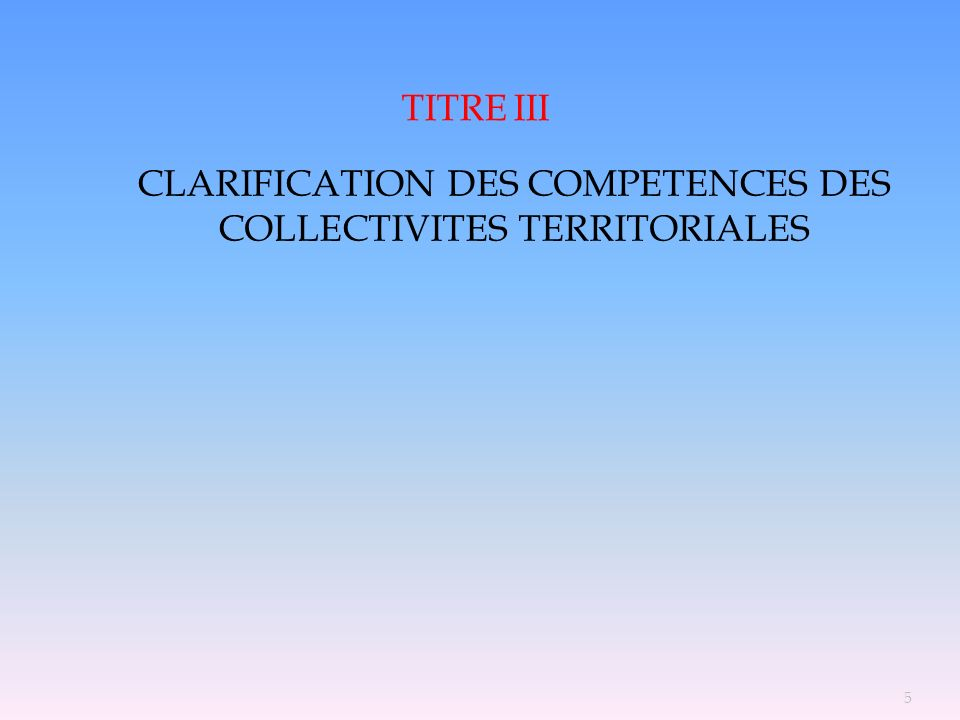 CLARIFICATION DES COMPETENCES DES COLLECTIVITES TERRITORIALES