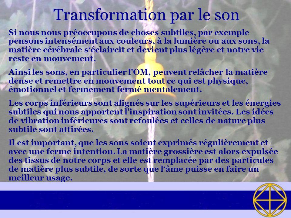 Transformation par le son