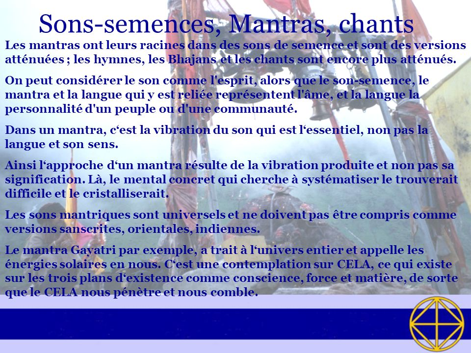 Sons-semences, Mantras, chants