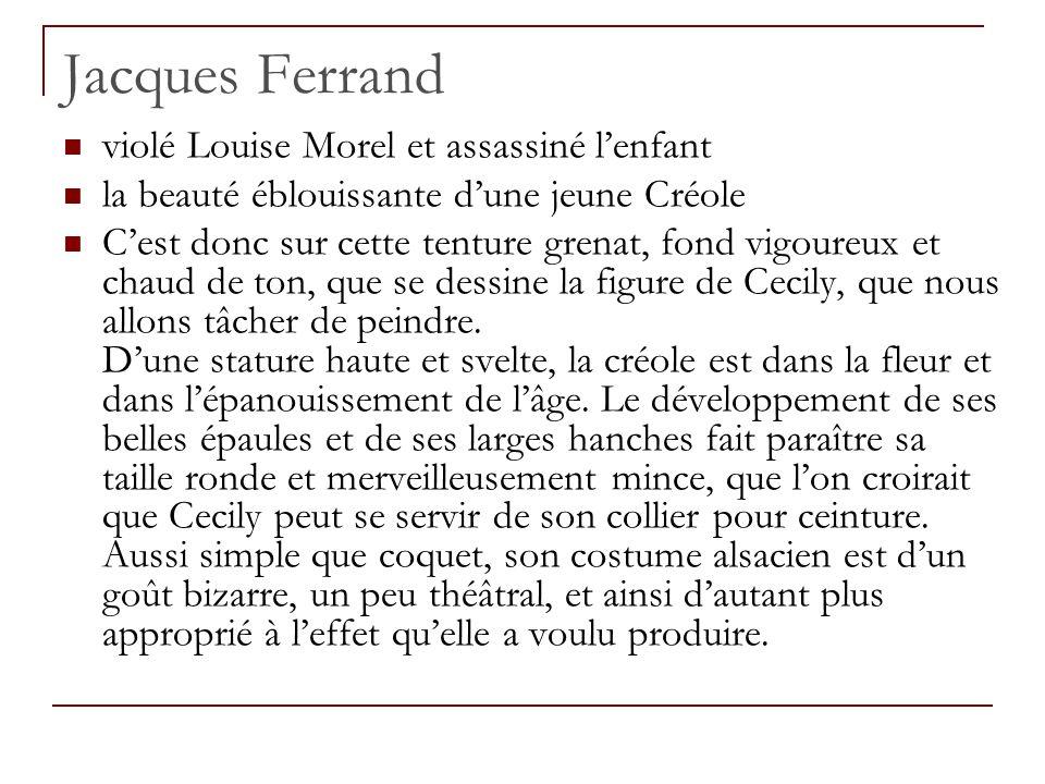 Jacques Ferrand violé Louise Morel et assassiné l'enfant