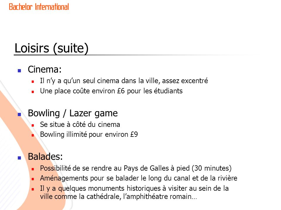 Loisirs (suite) Cinema: Bowling / Lazer game Balades: