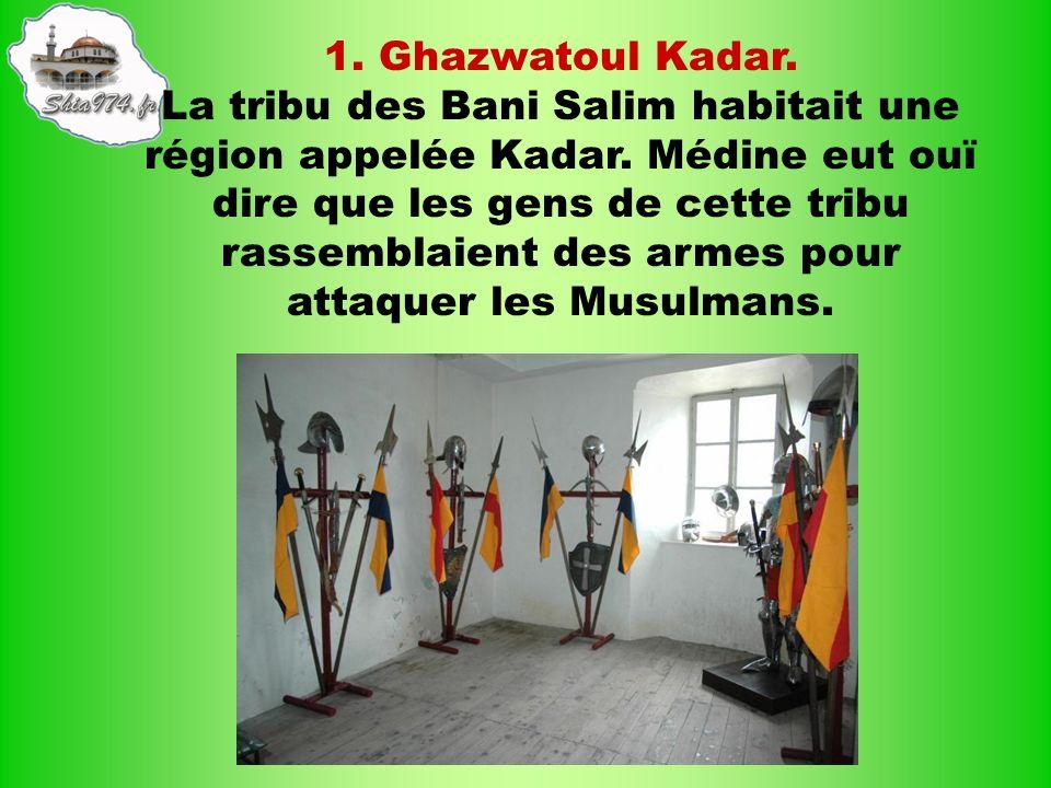 1. Ghazwatoul Kadar.