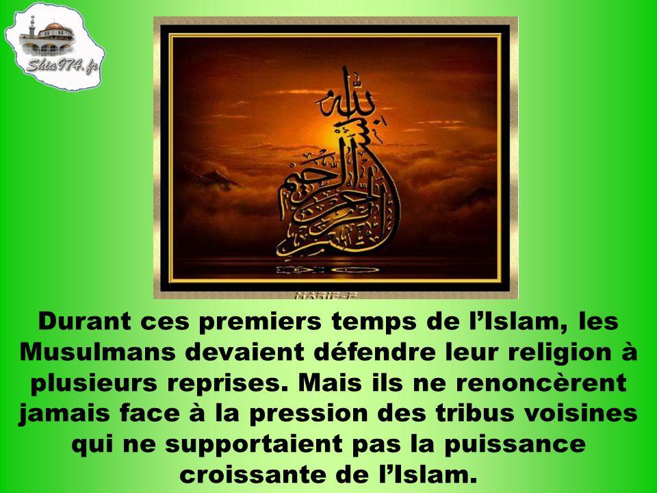 Durant ces premiers temps de l'Islam, les Musulmans devaient défendre leur religion à plusieurs reprises.