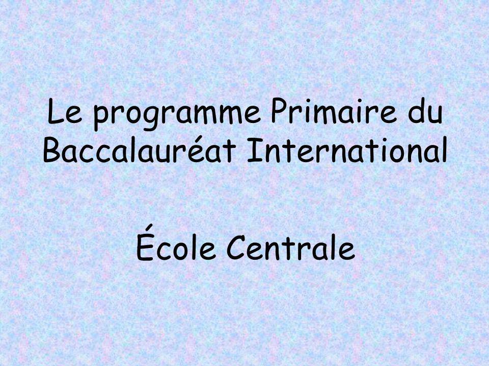 Le programme Primaire du Baccalauréat International École Centrale