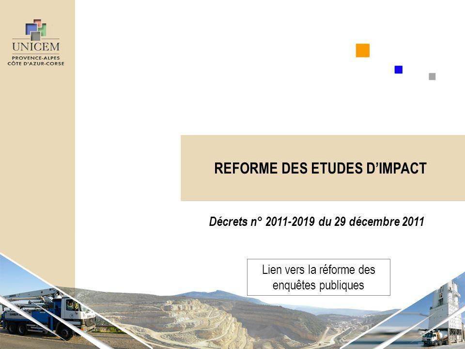 REFORME DES ETUDES D'IMPACT Décrets n° 2011-2019 du 29 décembre 2011