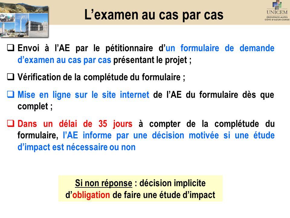 L'examen au cas par cas Envoi à l'AE par le pétitionnaire d'un formulaire de demande d'examen au cas par cas présentant le projet ;