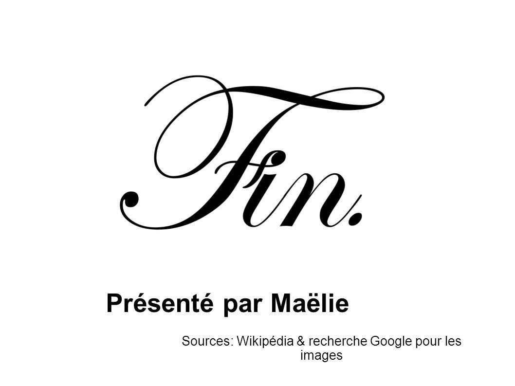 Sources: Wikipédia & recherche Google pour les images