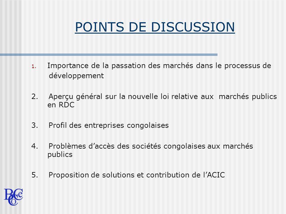 POINTS DE DISCUSSION Importance de la passation des marchés dans le processus de. développement.