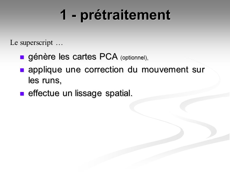 1 - prétraitement génère les cartes PCA (optionnel),
