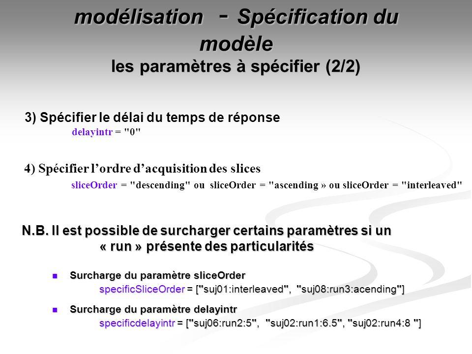 modélisation - Spécification du modèle les paramètres à spécifier (2/2)