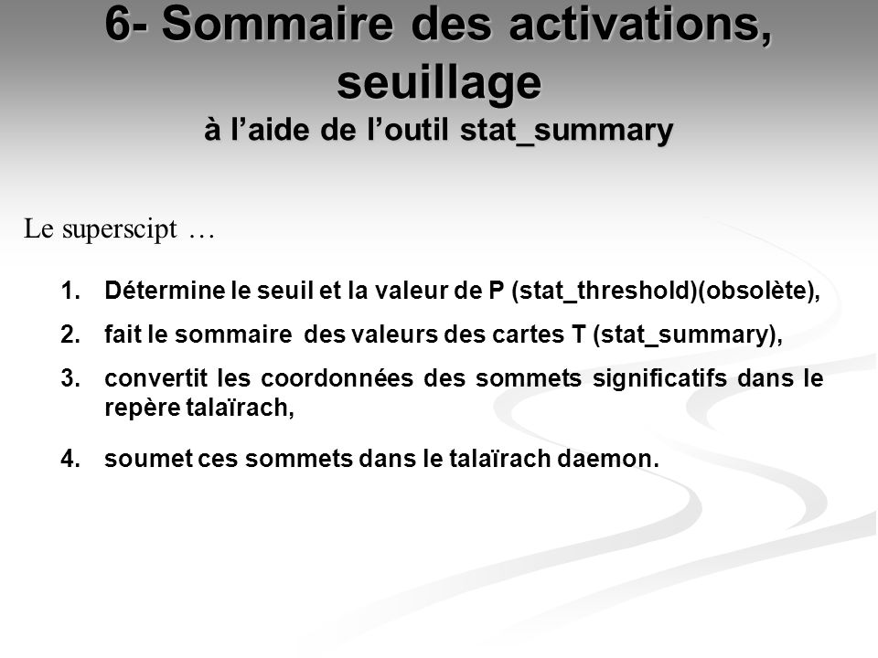 6- Sommaire des activations, seuillage à l'aide de l'outil stat_summary