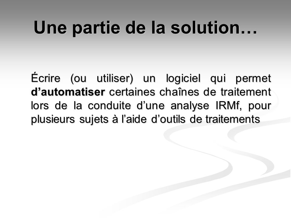 Une partie de la solution…