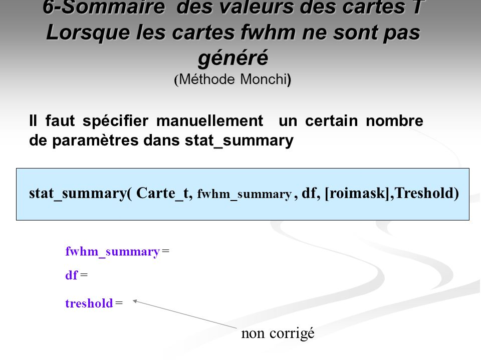 6-Sommaire des valeurs des cartes T Lorsque les cartes fwhm ne sont pas généré (Méthode Monchi)