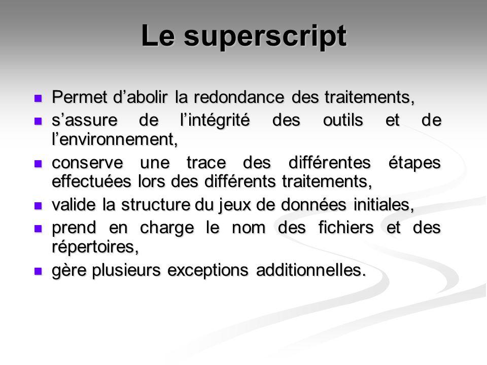Le superscript Permet d'abolir la redondance des traitements,
