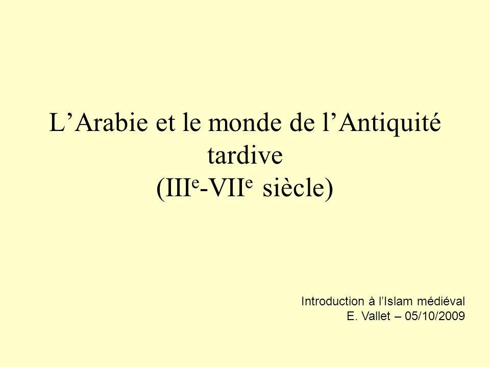 L'Arabie et le monde de l'Antiquité tardive (IIIe-VIIe siècle)