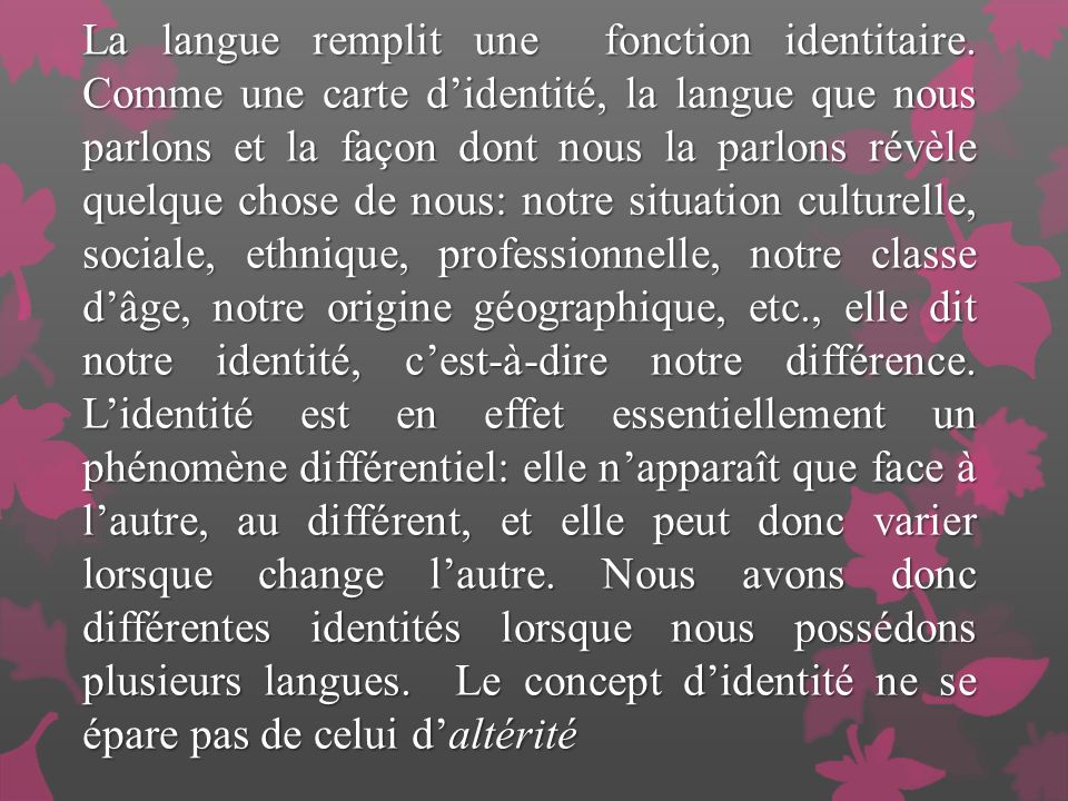 La langue remplit une fonction identitaire