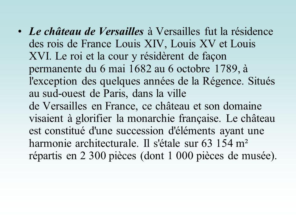 Le château de Versailles à Versailles fut la résidence des rois de France Louis XIV, Louis XV et Louis XVI.