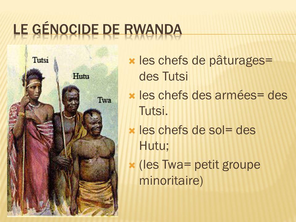 Le génocide de rwanda les chefs de pâturages= des Tutsi