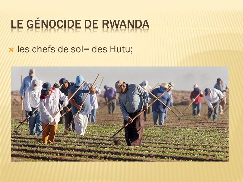 Le génocide de rwanda les chefs de sol= des Hutu;