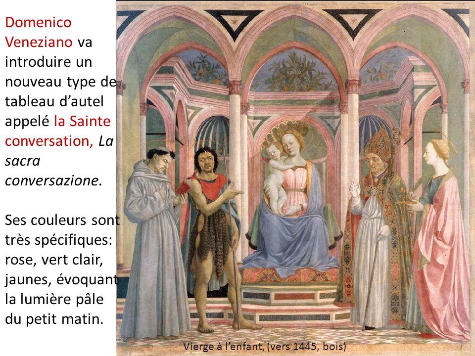 Domenico Veneziano va introduire un nouveau type de tableau d'autel appelé la Sainte conversation, La sacra conversazione.