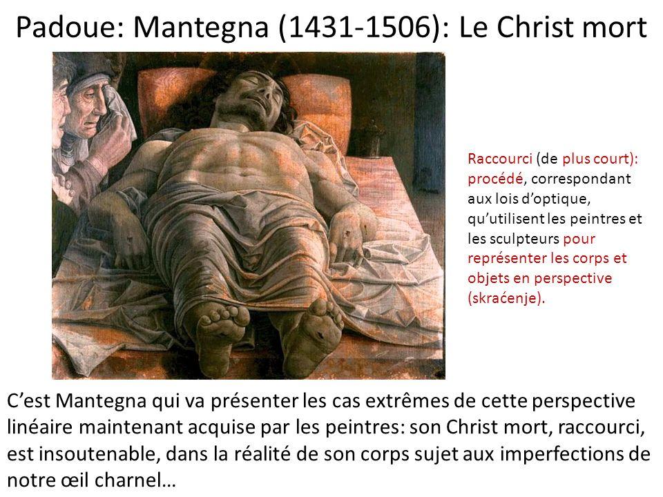 Padoue: Mantegna (1431-1506): Le Christ mort