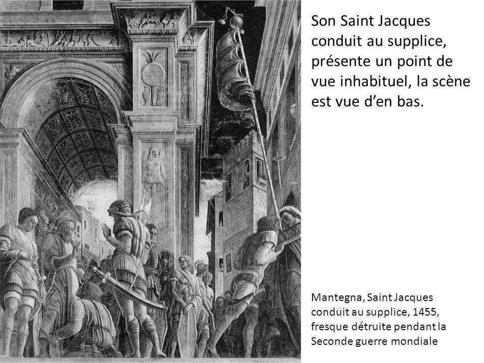 Son Saint Jacques conduit au supplice, présente un point de vue inhabituel, la scène est vue d'en bas.