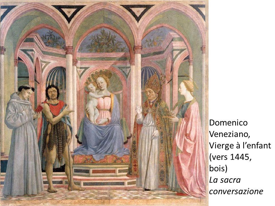 Domenico Veneziano, Vierge à l'enfant (vers 1445, bois) La sacra conversazione