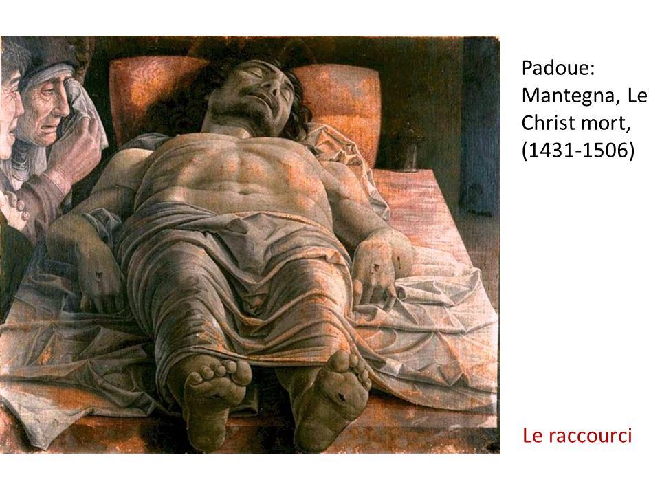 Padoue: Mantegna, Le Christ mort, (1431-1506)
