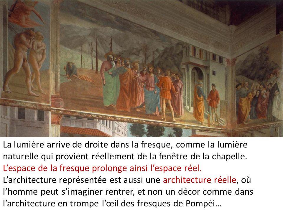 La lumière arrive de droite dans la fresque, comme la lumière naturelle qui provient réellement de la fenêtre de la chapelle. L'espace de la fresque prolonge ainsi l'espace réel.